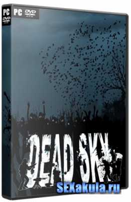 Dead Sky (2013/PC/ENG) RePack by Let's Рlay