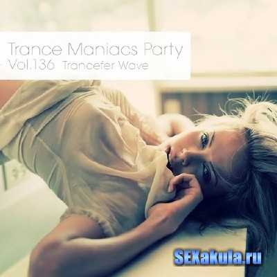 Trance Maniacs Party: Trancefer Wave #136 (2014)