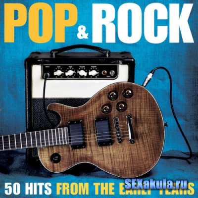 Pop and Rock - 50 Hits From The Early Years (2014)